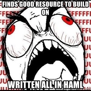 Rage Face - Finds good resource to build on written all in HAML