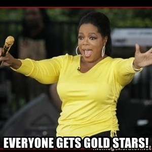 Overly-Excited Oprah!!!  -  EVERYone gets gold stars!