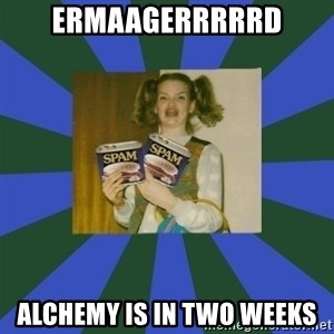 ERMAGERD STOOLS  - Ermaagerrrrrd Alchemy is in two weeks