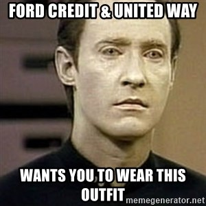 Star Trek Data - FORD CREDIT & UNITED WAY WANTS YOU TO WEAR THIS OUTFIT