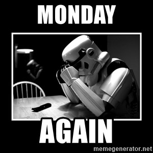 Sad Trooper - MONDAY AGAIN