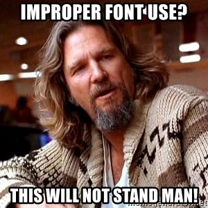 Big Lebowski - improper font use? this will not stand man!