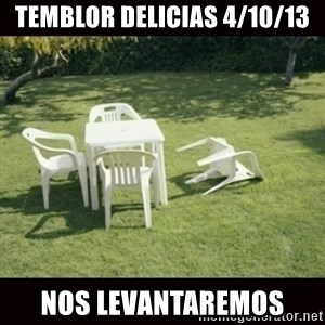we will rebuild  - Temblor Delicias 4/10/13 Nos Levantaremos