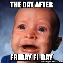 Very Sad Kid - The day after Friday fi-day