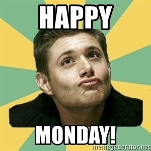 It's typical Dean Winchester  - HAPPY MONDAY!