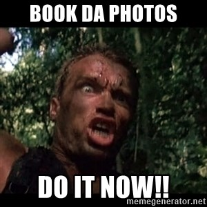 Arnie get to the choppa - BOOK DA PHOTOS DO IT NOW!!