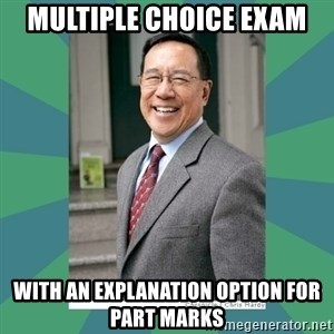 Goodguy Professor - Multiple choice exam With an explanation option for part marks