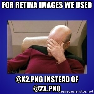 Picard facepalm  - For Retina images we used @x2.png instead of @2x.png