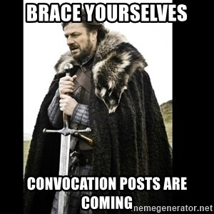 Prepare Yourself Meme - BRACE YOURSELVES CONVOCATION POSTS ARE COMING