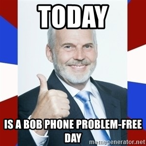 Idiot Anti-Communist Guy - today is a bob phone problem-free day