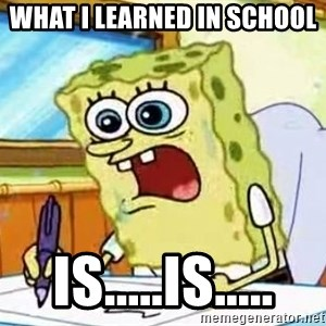 Spongebob What I Learned In Boating School Is - what I learned in school  is.....is.....