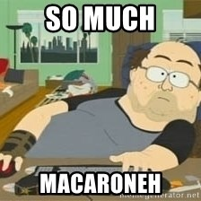 South Park Wow Guy - so much macaroneh