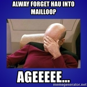 Picard facepalm  - ALWAY FORGET HAU INTO MAILLOOP AGEEEEE...