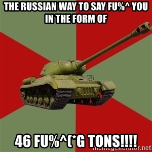 IS-2 Greatest Tank of WWII - the russian way to say fu%^ you in the form of  46 fu%^(*g tons!!!!