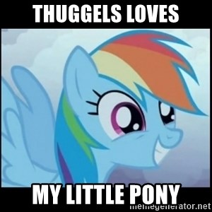 Post Ponies - Thuggels Loves My Little Pony