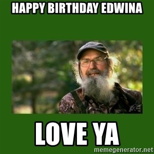 Si Robertson - Happy Birthday Edwina Love Ya