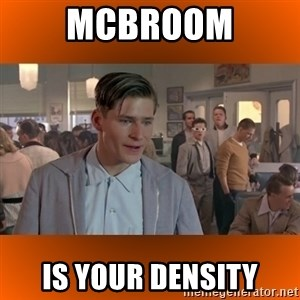 George McFly - McBroom is your density