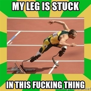 OSCAR PISTORIUS - My leg is stuck in this fucking thing
