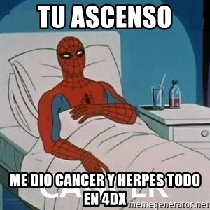 Cancer Spiderman - tu ascenso  me dio cancer y herpes todo en 4DX