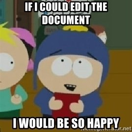 Craig would be so happy - If I could edit the document I would be so happy
