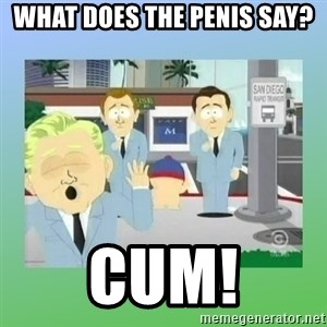 Jackin it in San Diego - What does the penis say? Cum!
