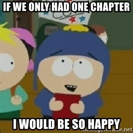 Craig would be so happy - If we only had one chapter I would be so happy