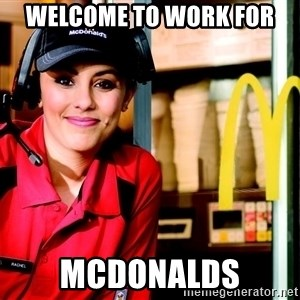 mcdonalds girl - Welcome to work for  Mcdonalds