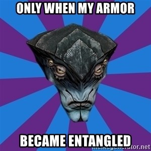 Javik the Prothean - Only when my armor became entangled