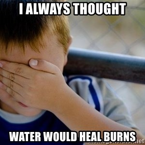 Confession Kid 1 - i always thought water would heal burns