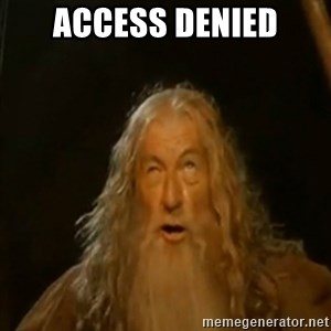 Gandalf You Shall Not Pass - Access Denied