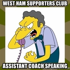 Moe Szyslak - West Ham Supporters club Assistant coach speaking