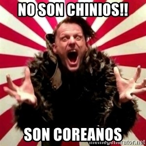 Advice Zoog - no son chinios!! son coreanos