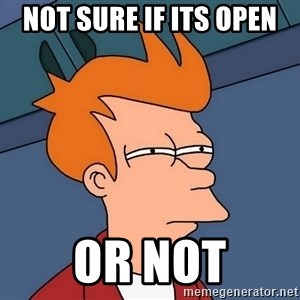 Futurama Fry - Not sure if its open or not