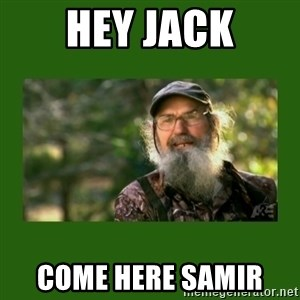 Si Robertson - Hey Jack Come here Samir