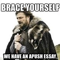 meme Brace yourself -  We have an APUSH essay