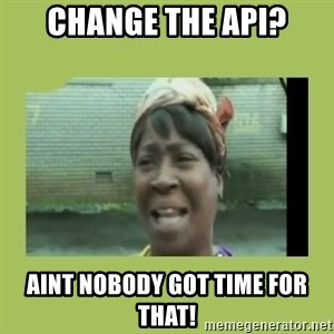 Sugar Brown - Change the api? Aint nobody got time for That!