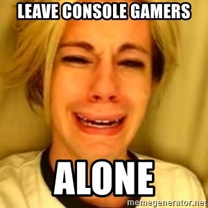 Chris Crocker - Leave Console Gamers Alone