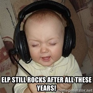 Baby Headphones -  elp still rocks after all these years!