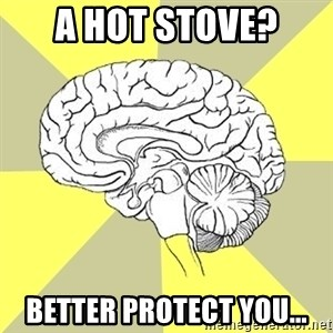 Traitor Brain - A Hot Stove? Better Protect You...