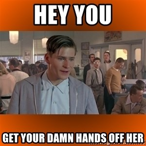 George McFly - Hey you Get your damn hands off her