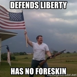american flag shotgun guy - Defends liberty has no foreskin