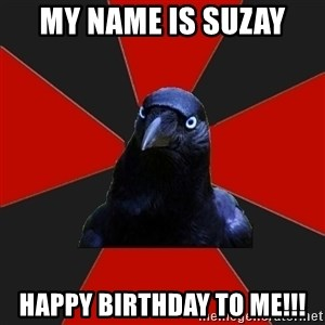 Gothiccrow - My name is Suzay Happy Birthday to Me!!!