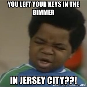 Gary Coleman II - You left your keys in the bimmer In jersey city??!