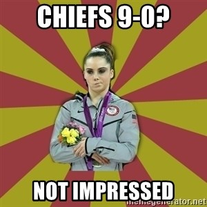 Not Impressed Makayla - Chiefs 9-0? Not Impressed