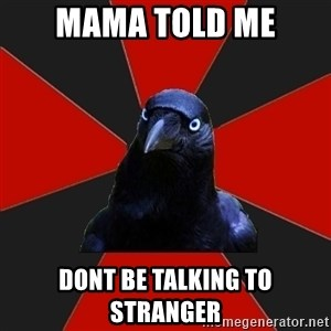 Gothiccrow - MAMA TOLD ME DONT BE TALKING TO STRANGER