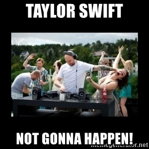 DJ pushes girl in the face - Taylor Swift Not gonna happen!