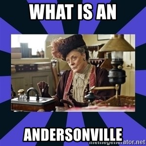Maggie Smith being a boss - What is an Andersonville