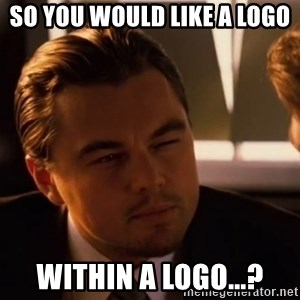 inceptionty - So you would like a logo within a logo...?