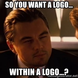 inceptionty - so you want a logo... within a logo...?