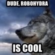 wolf banderson - dude, robohydra is cool